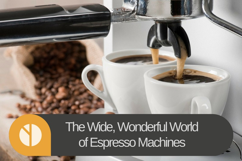 The Wide, Wonderful World of Espresso Machines