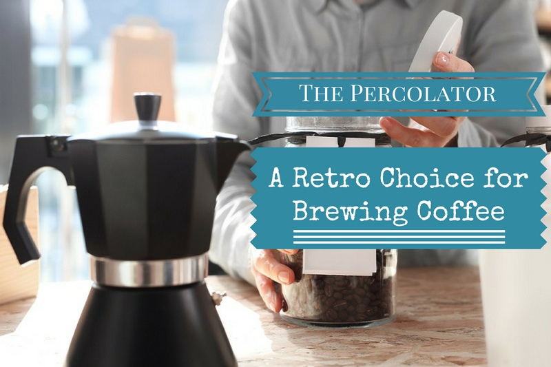 The Percolator A Retro Choice for Brewing Coffee