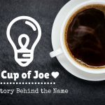 Why is Coffee Called a Cup of Joe