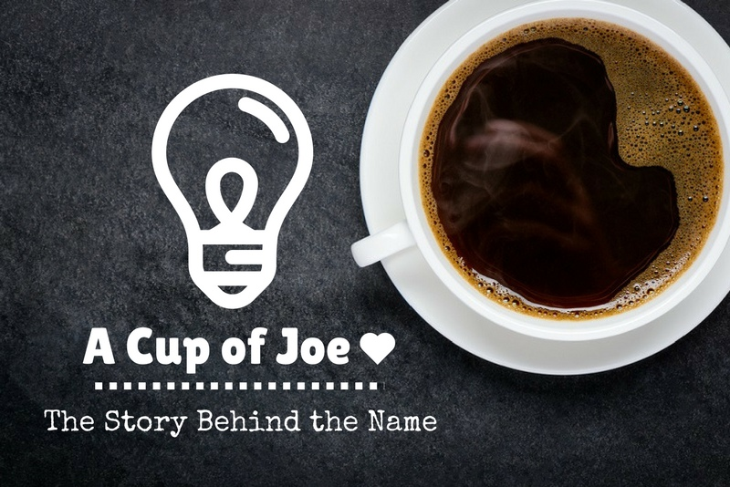 A Cup of Joe: The Story Behind the Name