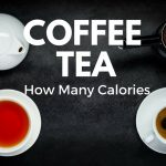 How Many Calories in Coffee and Tea